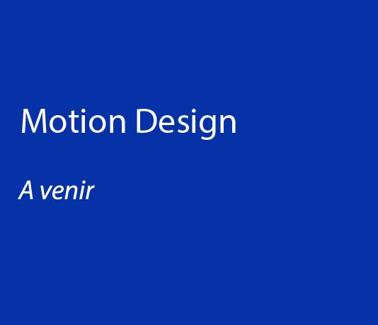 Motion Design – A venir
